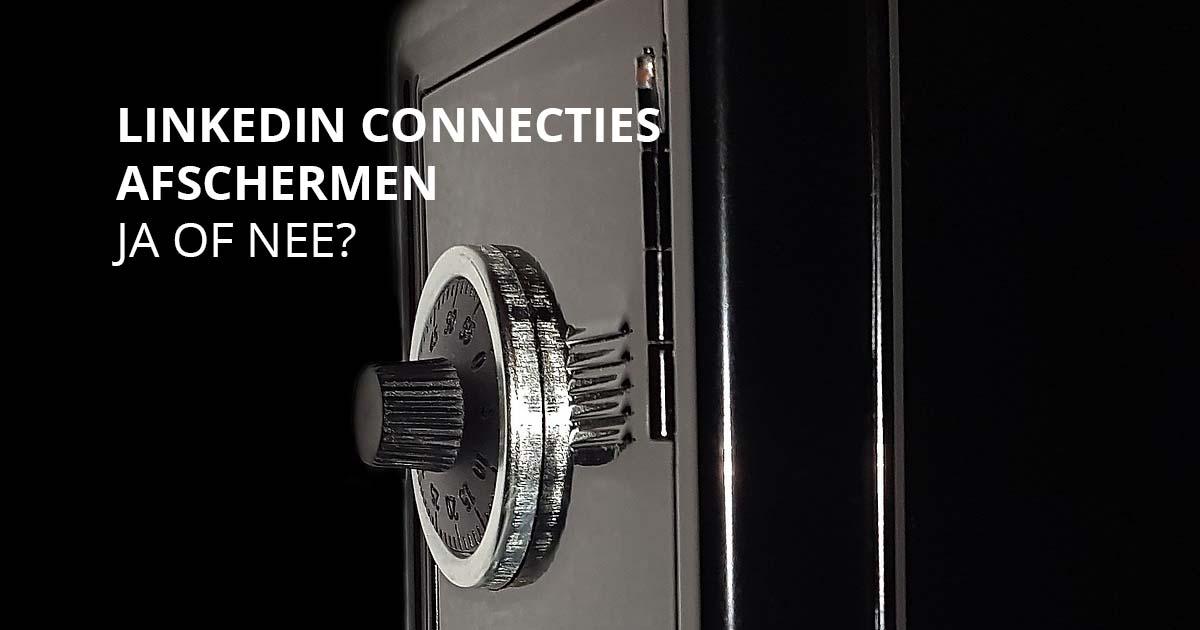 LinkedIn connecties afschermen JA of NEE